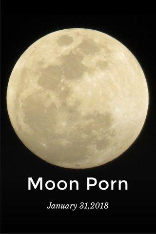 Moon Porn January 31,2018