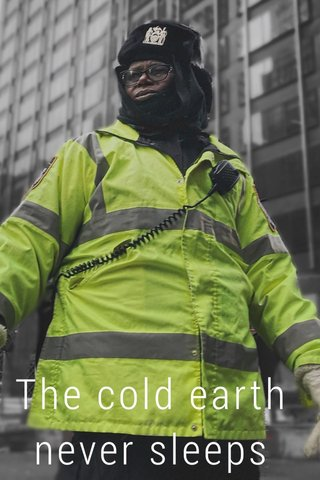 The cold earth never sleeps