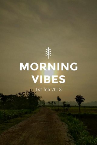 MORNING VIBES 1st feb 2018