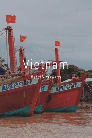 Vietnam #stellertravel