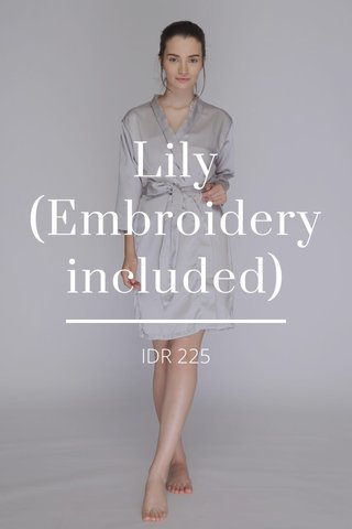 Lily (Embroidery included) IDR 225
