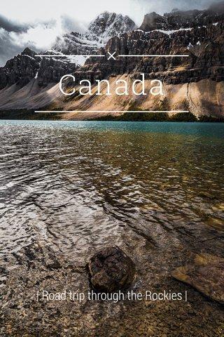 Canada | Road trip through the Rockies |