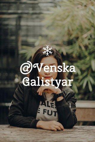 @Venska Galistyar