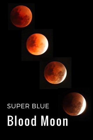 Blood Moon SUPER BLUE