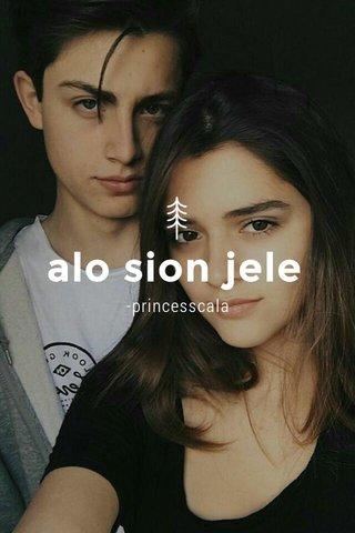 alo sion jele -princesscala