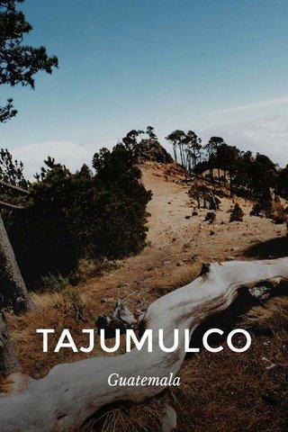 TAJUMULCO Guatemala