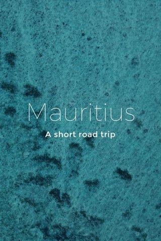 Mauritius A short road trip