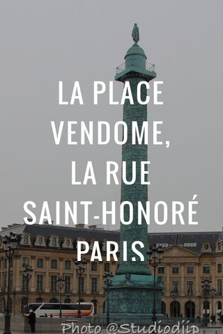 LA PLACE VENDOME, LA RUE SAINT-HONORÉ PARIS