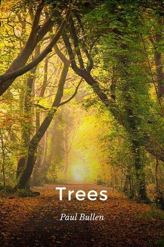 Trees Paul Bullen