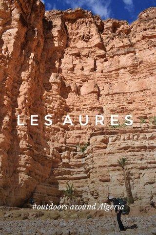 LES AURES #outdoors around Algeria