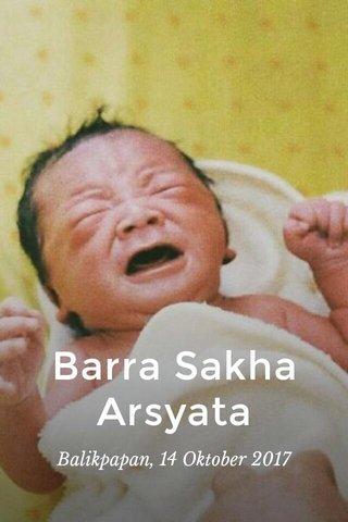 Barra Sakha Arsyata Balikpapan, 14 Oktober 2017
