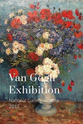 Van Gogh Exhibition National Gallery Victoria 2017