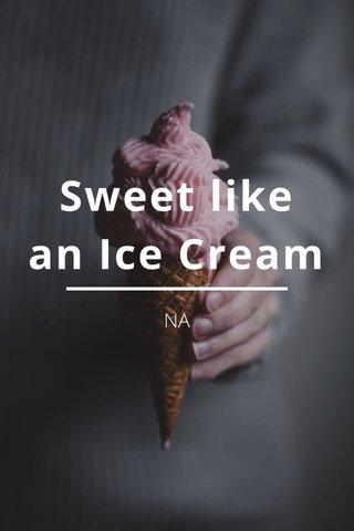 Sweet like an Ice Cream NA