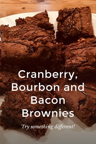 Cranberry, Bourbon and Bacon Brownies Try something different!
