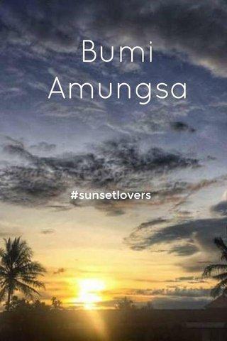 Bumi Amungsa #sunsetlovers