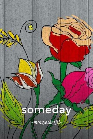 someday -monyetketjil-