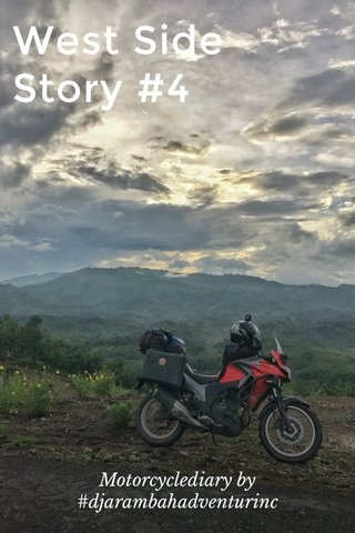West Side Story #4 Motorcyclediary by #djarambahadventurinc