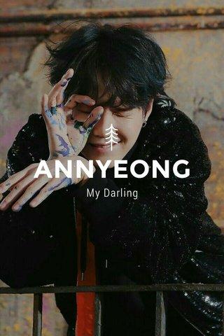 ANNYEONG My Darling