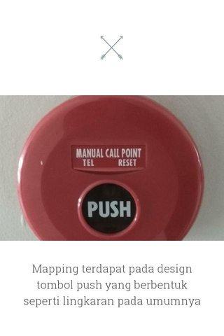 Mapping terdapat pada design tombol push yang berbentuk seperti lingkaran pada umumnya