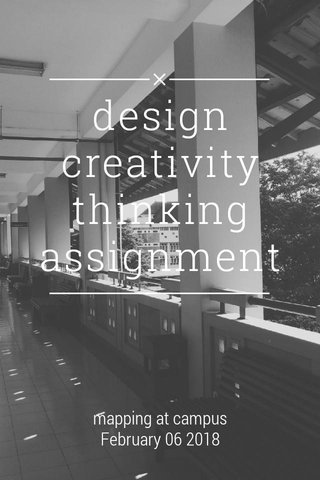 design creativity thinking assignment mapping at campus February 06 2018