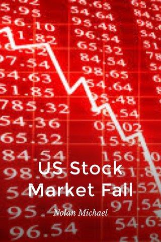 US Stock Market Fall Nolan Michael