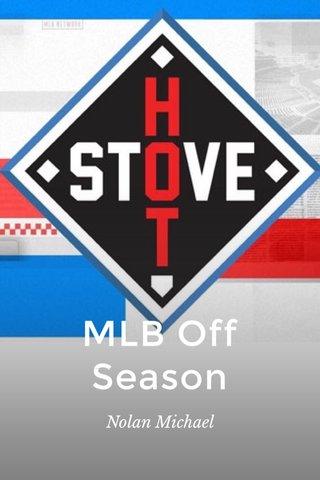 MLB Off Season Nolan Michael