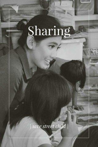 Sharing   save street child  