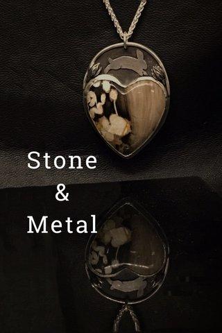 Stone & Metal
