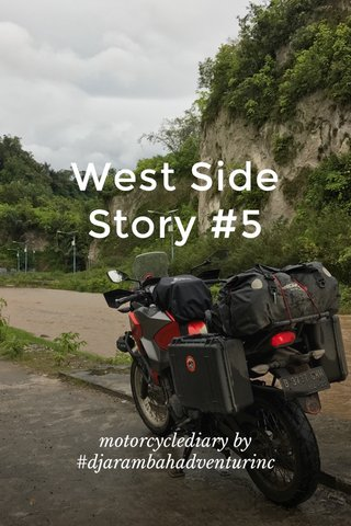 West Side Story #5 motorcyclediary by #djarambahadventurinc