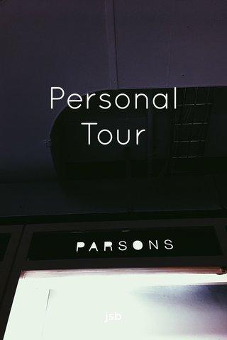 Personal Tour jsb