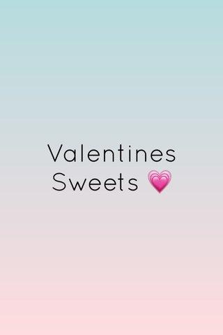 Valentines Sweets 💗