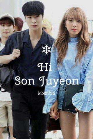 Hi Son Juyeon Moonbin