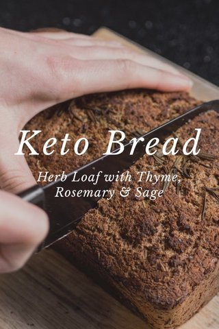 Keto Bread Herb Loaf with Thyme, Rosemary & Sage