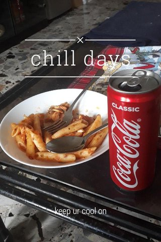 chill days keep ur cool on