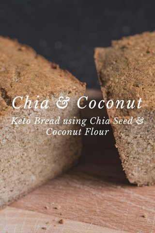 Chia & Coconut Keto Bread using Chia Seed & Coconut Flour