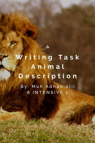 Writing Task Animal Description By: Muh Adhan olii 8 INTENSIVE 1