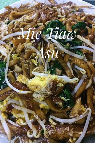 Mie Tiaw Asu