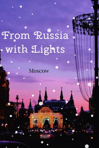 From Russia with Lights Moscow