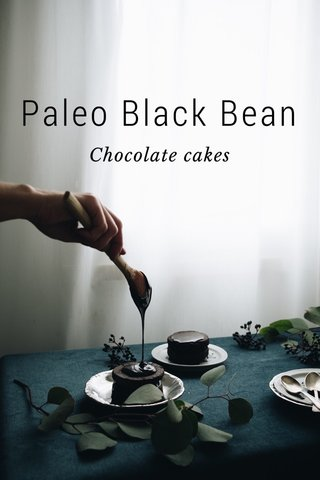 Paleo Black Bean Chocolate cakes