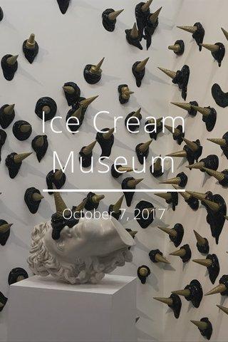 Ice Cream Museum October 7, 2017