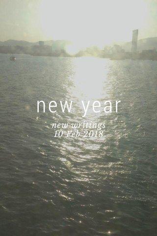 new year new writings 10 Feb 2018