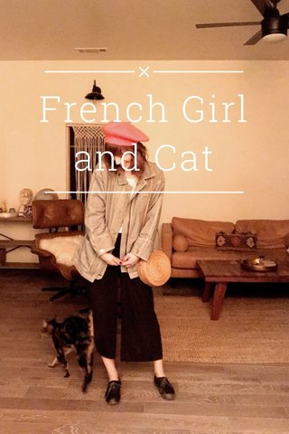 French Girl and Cat SPRING 2018