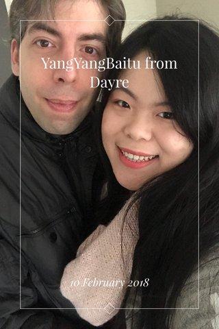 YangYangBaitu from Dayre 10 February 2018