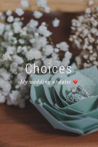 Choices My wedding updates ❤️