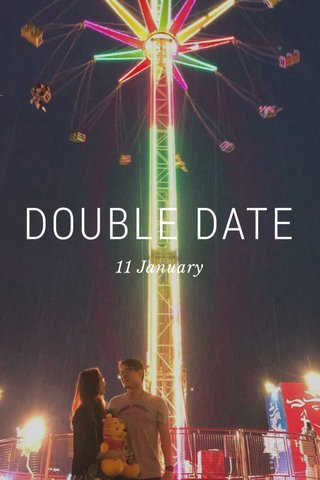 DOUBLE DATE 11 January