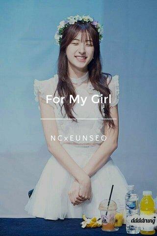 For My Girl NCxEUNSEO