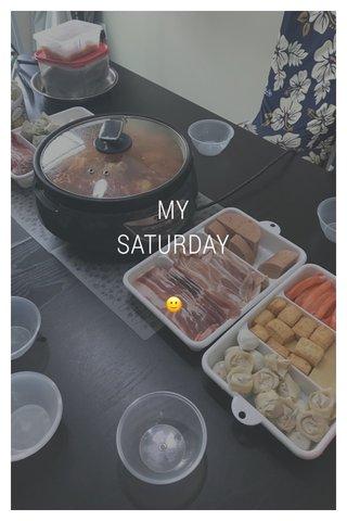 MY SATURDAY 🙂