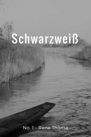 Schwarzweiß No. 1 - Rene Thoma