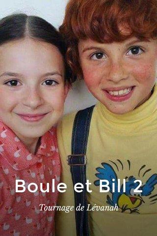 Boule et Bill 2 Tournage de Lévanah