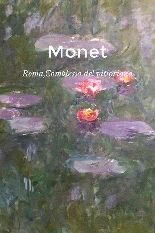 Monet Roma,Complesso del vittoriano